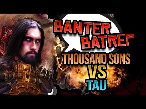 Thousand Sons vs Tau Warhammer 40k Battle Report Banter Batrep Ep 192