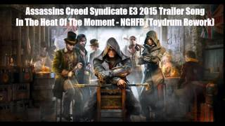 Assassin's Creed Syndicate E3 2015 Trailer Song