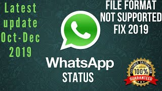 WhatsApp Status file format not Supported full fix 2019/2020 (100% working) Latest Update