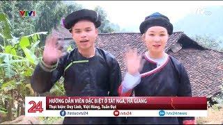 Hướng dẫn viên đặc biệt ở Tát Ngà, Hà Giang | VTV24