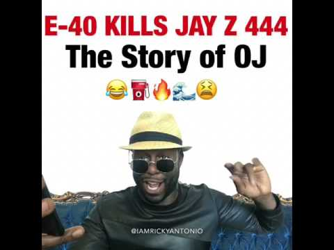 E-40 kills Jay Z 444 Story Of Oj  FREESTYLE!!!