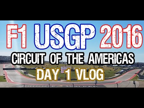 F1 United States Grand Prix | Vlog Day 1 | Austin Texas | COTA | Shot with Galaxy S7