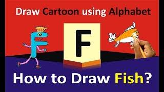 Cómo Dibujar dibujos animados con el Alfabeto ''F'' para los Niños | Cómo Dibujar Peces | por Disfrutar del Arte