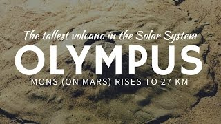 Largest VOLCANO in the Solar System - Olympus Mons on Mars