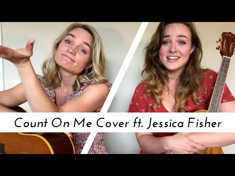 MUSIC⎜Count On Me Cover ft. Jessica Willis Fisher