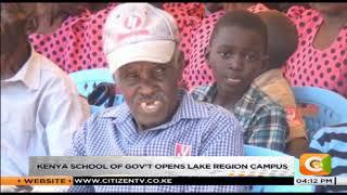 Kenya school of gov't opens Lake Region campus