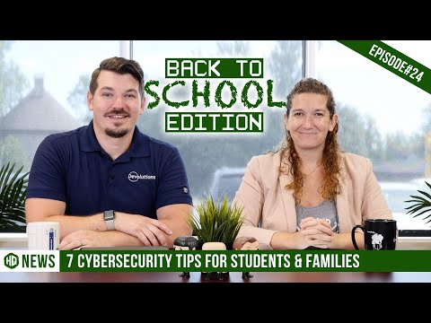 7 Cybersecurity Tips For Students & Families - Back To School Edition - HQ #024
