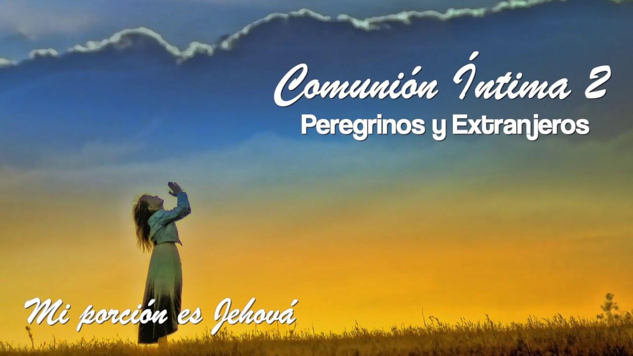 Mi porción es Jehová | Peregrinos y Extranjeros