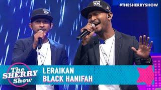 Download Black Hanifah - Leraikan   The Sherry Show (2020)