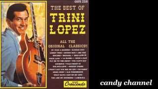Trini Lopez - The Best Of  (Full Album)
