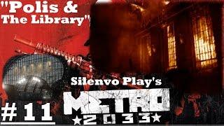 Metro 2033 - #11 ''Polis & The Library''