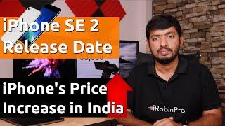 iPhone SE 2 Release Date மற்றும் iPhone's விலை இந்தியாவில் உயர்வு