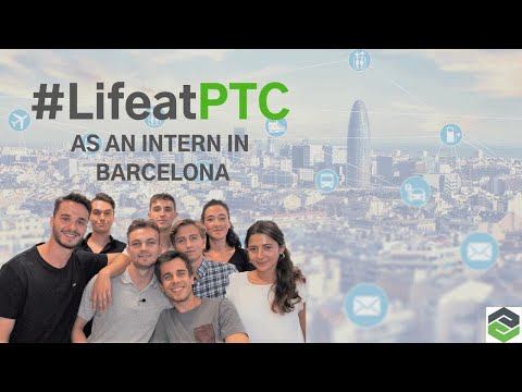 #LifeatPTC as an Intern in Barcelona