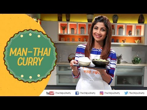 Man-Thai Curry | Shilpa Shetty Kundra | Healthy Recipes | The Art Of Loving Food