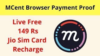 Best Money Earning Apps 2019 || MCent Browser Payment Proof