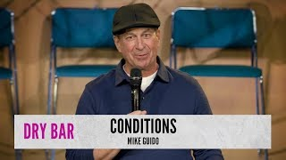 Everyone Has A Condition. Mike Guido