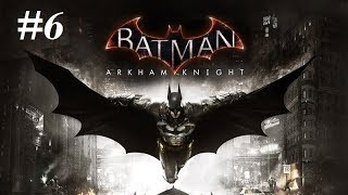 Twitch Livestream   Batman Arkham Knight (XBox On)e Part 6