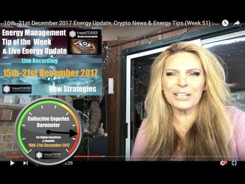 16th -21st December 2017 Energy Update, Crypto News & Energy Tips (Week 51) : New Strategies Needed!