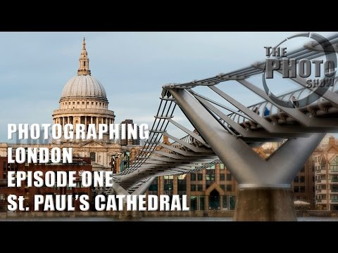 Photographing London, Episode One: St. Paul's Cathedral