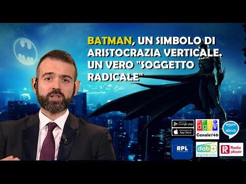 """Batman un simbolo di aristocrazia vertica. Un vero """"soggetto radicale"""". Borgonovo"""