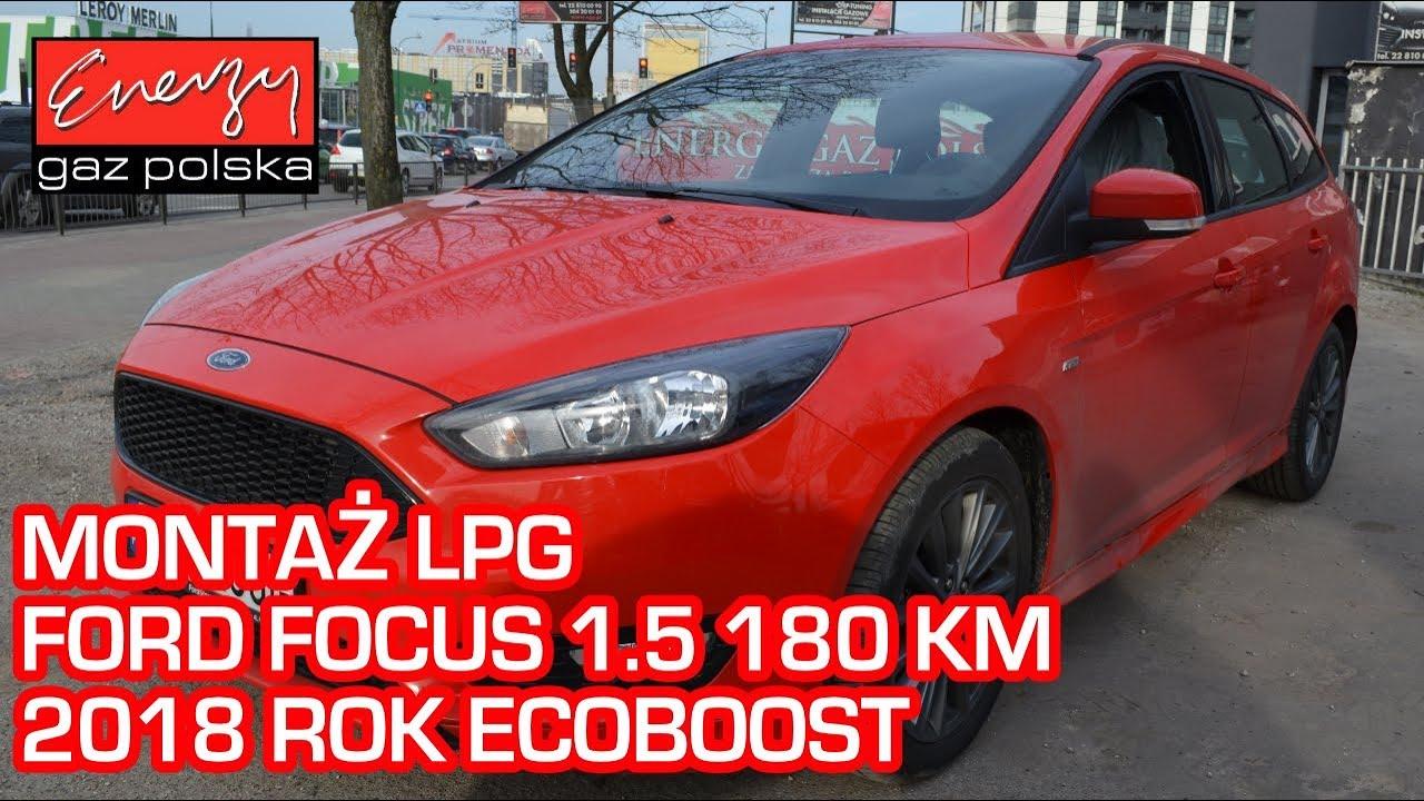 W Ultra Montaż LPG Ford Focus 1.5 180KM 2018r ECOBOOST w Energy Gaz Polska CR78