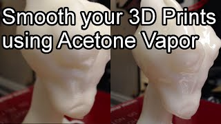 Cold Acetone Vapor Smoothing Tutorial (Look, so smooth!)