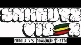 Erroll Alves - Down In The Ghetto