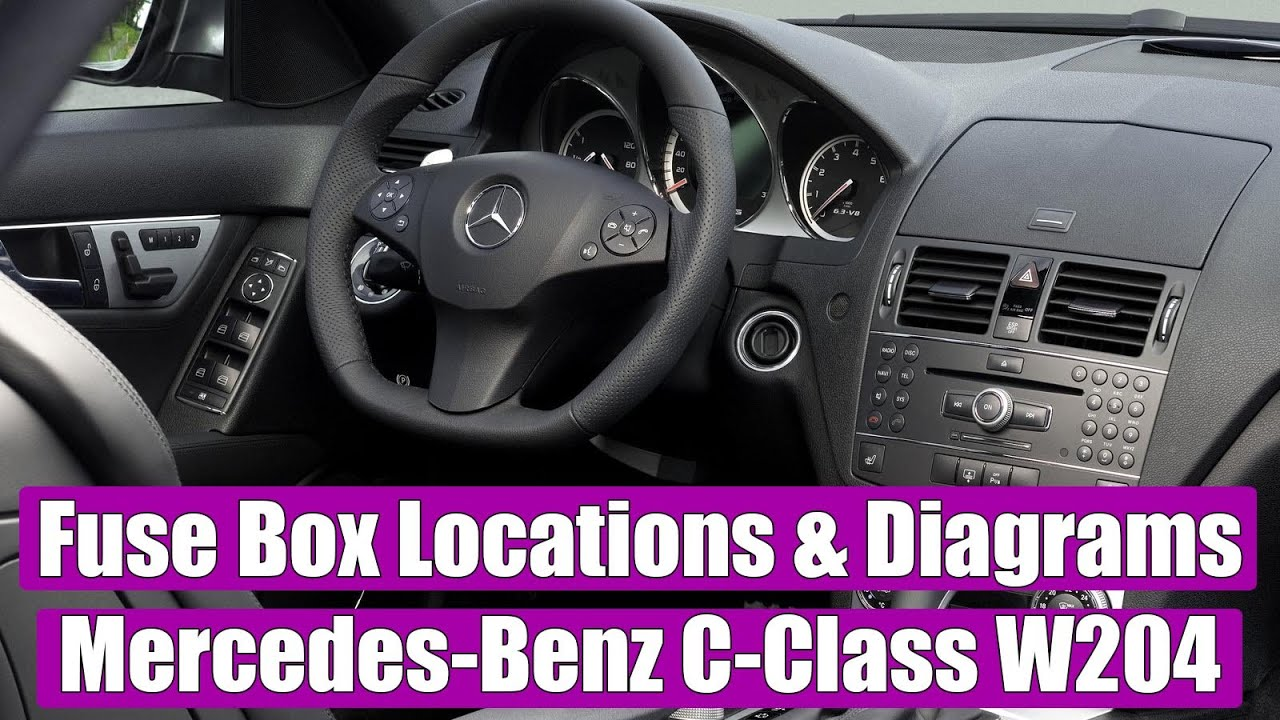 fuse box location and diagrams mercedes-benz c-class w204 (2008-2014),  c180, c200, c220, c250, c300 - youtube  youtube