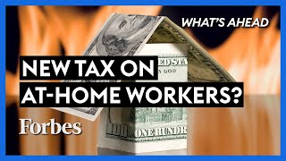 Could You Be Taxed For Working From Home? - Steve Forbes | What's Ahead | Forbes