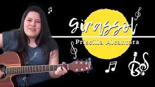 Baixar PRISCILLA ALCANTARA - GIRASSOL (Cover Beca Satriani)