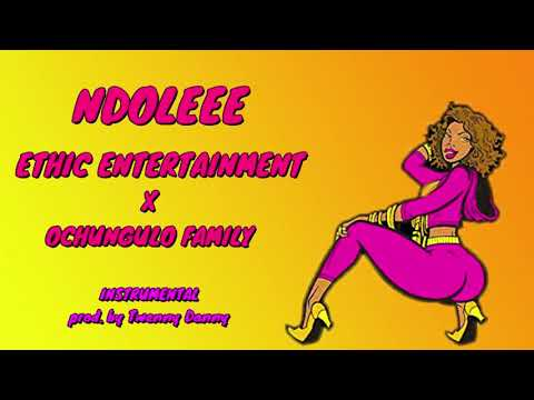 ethic-entertainment-x-ochungulo-family---ndoleee-gengetone dancehall-instrumental-by-twenny-danny