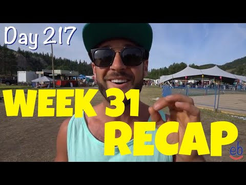WEEK 31 RECAP (DAY 217)