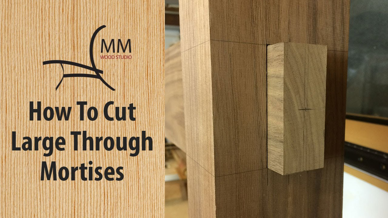 How To Cut Large Through Mortises Youtube