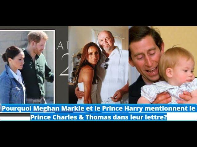 Pourquoi Meghan Markle et le Prince Harry mentionnent le Prince Charles & Thomas dans leur lettre?