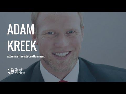 Episode #34: Adam Kreek on Attaining Through Unattainment