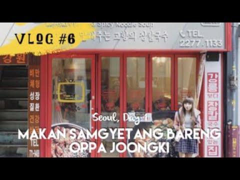 VLOG #6 - SEOUL DAY 1 : Makan Samgyetang bareng Oppa ~ - YouTube
