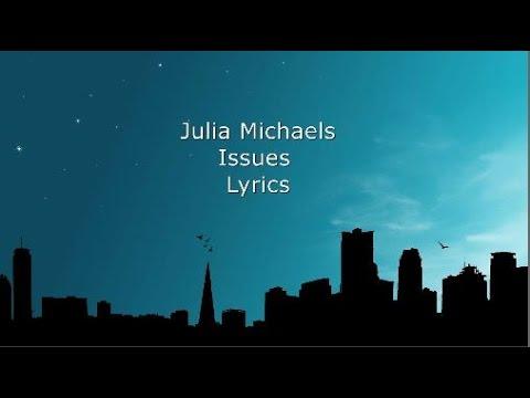 Julia Michaels - Issues [LYRICS]