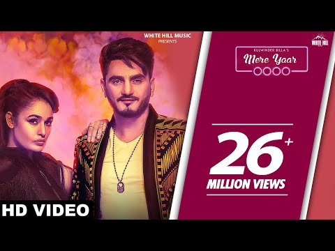 Mere Yaar : Kulwinder Billa ft. Yuvika Choudhary - White Hill Music - Latest Punjabi Songs 2018
