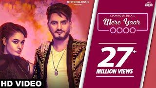 Mere Yaar (Full Song) Kulwinder Billa feat. Yuvika Choudhary White Hill Music Latest Punjabi Song