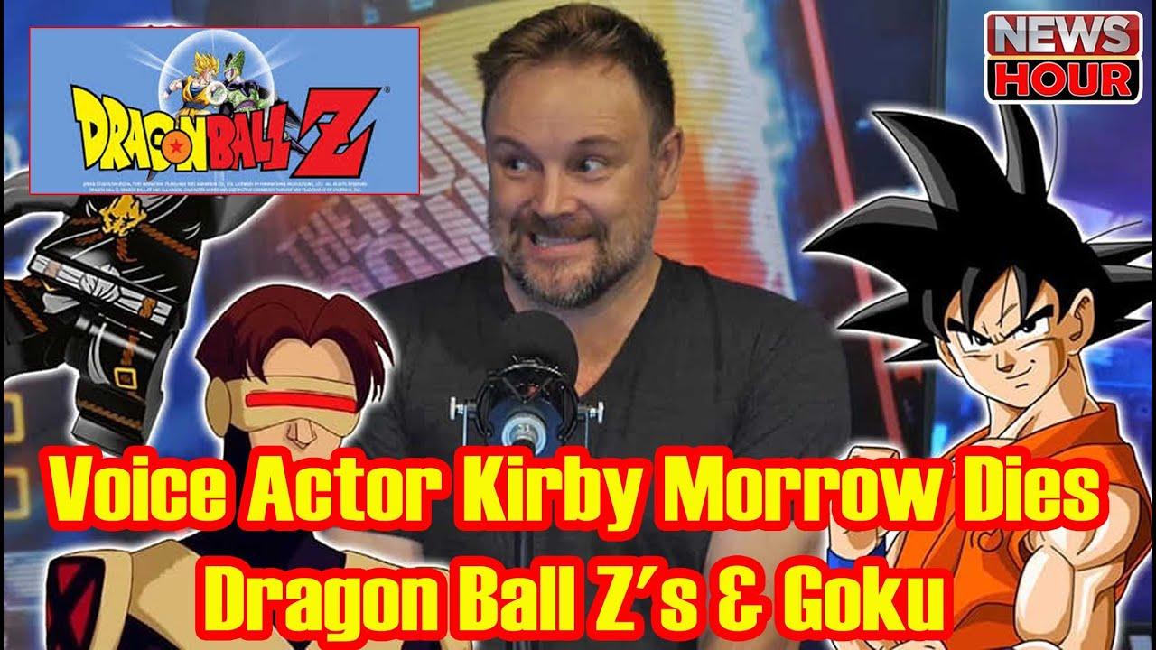 Voice Actor Kirby Morrow Dies Dragon Ball Z S Goku Newshour4u Youtube