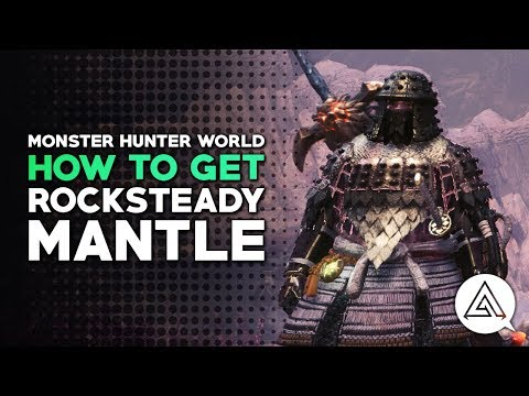 Monster Hunter World | How To Get The Rocksteady Mantle