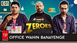 TSPs Zeroes (Web Series)  S01E01 - Office Wahin Banayenge