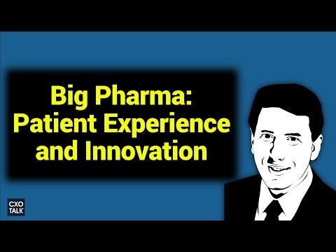 Pfizer Pharmaceutical: Patient Experience and Innovation (CXOTalk #265)