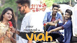 VIAH   JASS MANAK   Letest Punjabi song   CUTE LOVE STORY   ROMANTIC   HEART TOUCHING   GEET MP3