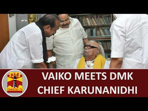 Vaiko meets DMK Chief Karunanidhi at his Gopalapuram Residence | Thanthi TV