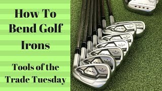 golf club repair, How to bend a golf iron, tools of the trade tuesday (TTT).