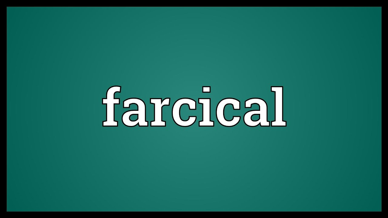farcical meaning youtube