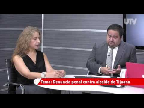 DENUNCIA PENAL CONTRA ALCALDE DE TIJUANA, MESA DE ANÁLISIS