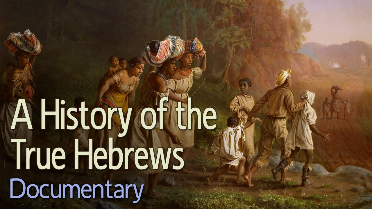 A History of the True Hebrews (Documentary)