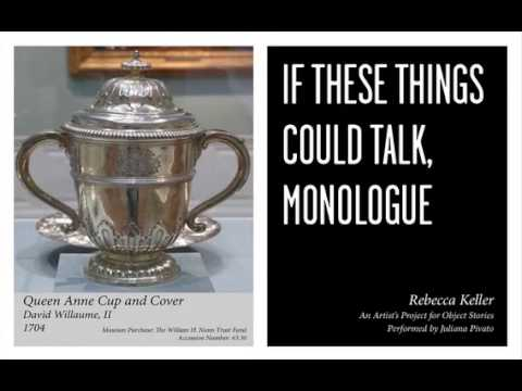 Object Stories: If These Things Could Talk, Monologue